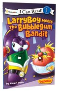 Larryboy Meets the Bubblegum Bandit (I Can Read!1/veggietales Series) Paperback