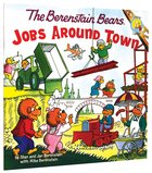 Jobs Around Town (The Berenstain Bears Series) Paperback