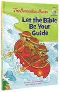 Let the Bible Be Your Guide (The Berenstain Bears Series) Hardback