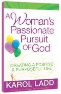 A Woman's Passionate Pursuit of God Paperback