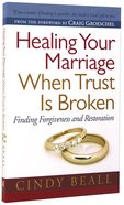Healing Your Marriage When Trust is Broken Paperback