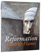 The Reformation: Faith and Flames Hardback