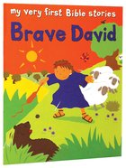 Brave David (My Very First Bible Stories Series) Paperback