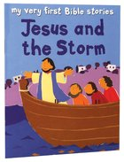 Jesus and the Storm (My Very First Bible Stories Series) Paperback