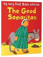 The Good Samaritan (My Very First Bible Stories Series) Paperback