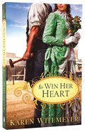 To Win Her Heart Paperback