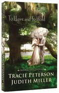 To Have and to Hold (Bridal Veil Island Series) Paperback