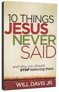 10 Things Jesus Never Said Paperback