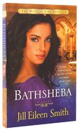 Bathsheba (#03 in Wives Of King David Series) Paperback