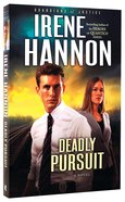 Deadly Pursuit (#02 in Guardians Of Justice Series)