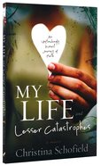 My Life and Lesser Catastrophes Paperback