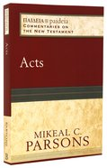 Acts (Paideia Commentaries On The New Testament Series) Paperback