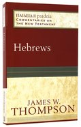 Hebrews (Paideia Commentaries On The New Testament Series) Paperback
