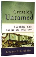Creation Untamed: The Bible, God, and Natural Disasters Paperback