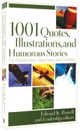 1001 Quotes, Illustrations and Humorous Stories For Preachers, Teachers and Writers (Repackaged Edition) Paperback