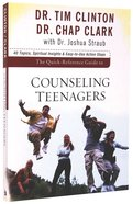 Quick Reference Guide to Counseling Teenagers Paperback
