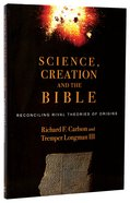 Science, Creation and the Bible: Reconciling Rival Theories of Origins Paperback
