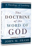 The Doctrine of the Word of God (#04 in Theology Of Lordship Series) Hardback