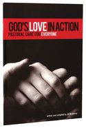 God's Love in Action: Pastoral Care For Everyone