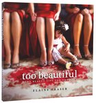 Too Beautiful: More Beauty Tips For the Soul Paperback