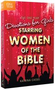 The One Year Devotions For Girls Starring Women of the Bible Paperback