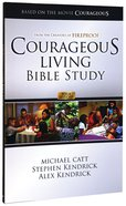Courageous Living Bible Study Member Book (Courageous Series)