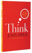 Think: The Life of the Mind and the Love of God Paperback
