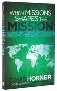 When Missions Shapes the Mission Paperback