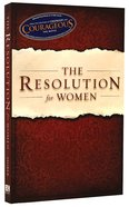 The Resolution For Women (Courageous Series) Paperback