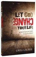 Let God Change Your Life