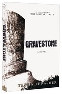 Gravestone (#02 in The Solitary Tales Series) Paperback
