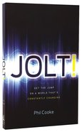 Jolt!: The Power of Intentional Change in a World Thats Constantly Changing Paperback