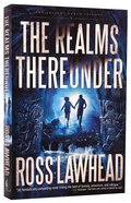 The Realms Thereunder (#01 in The Ancient Earth Trilogy Series) Paperback
