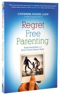Regret Free Parenting Paperback