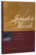 Jonah & Micah (Reformed Expository Commentary Series)