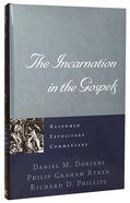 The Incarnation in the Gospels (Reformed Expository Commentary Series) Hardback