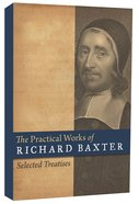The Practical Works of Richard Baxter Hardback