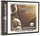 Waiting on God (#1 in Today's Teachers Of The Bible Series)