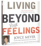 Living Beyond Your Feelings (Unabridged, 6cds) CD