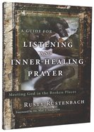 A Guide For Listening and Inner-Healing Prayer Paperback