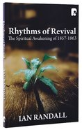 Rhythms of Revival: The Spiritual Awakening of 1857-1863 Paperback