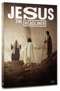 Jesus the Headliner