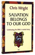 Salvation Belongs to Our God (Re-issue) Paperback