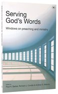 Serving God's Words: Windows on Preaching and Ministry
