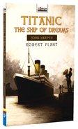 Torchbearers: John Harper, Titanic: The Ship of Dreams Mass Market