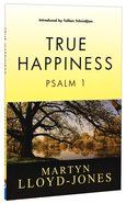 True Happiness: Psalm 1 Paperback