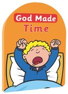 God Made Time (God Made Series) Board Book