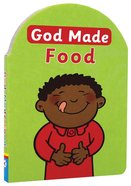 God Made Food (God Made Series) Board Book