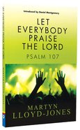 Let Everybody Praise the Lord: Psalm 107