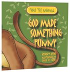 Find the Animal: God Made Something Funny (Monkey) (Find The Animals Series) Paperback